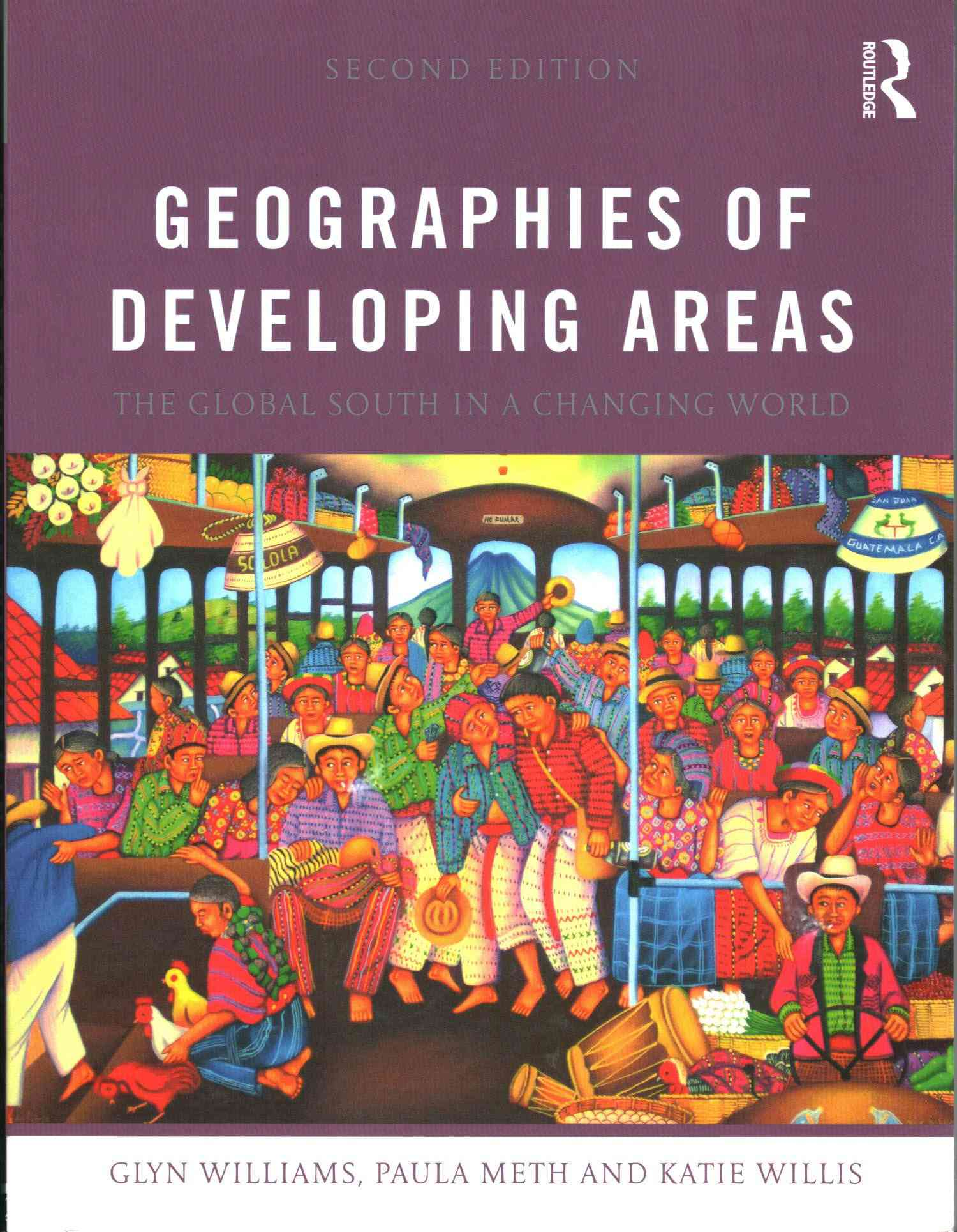 Geographies of Developing Areas By Williams, Glyn/ Meth, Paula/ Willis, Katie