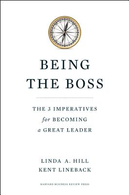 Being the Boss By Hill, Linda A./ Lineback, Kent L.